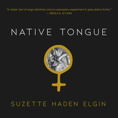 Native Tongue by Suzette Haden Elgin audiobook
