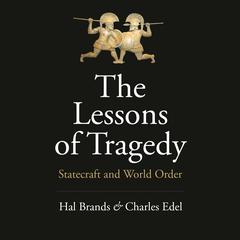 The Lessons of Tragedy by Hal Brands audiobook