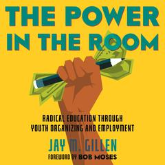 The Power in the Room by Jay Gillen audiobook