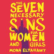 The Seven Necessary Sins for Women and Girls by  Mona Eltahawy audiobook