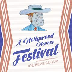 A Hollywood Heroes Festival by Joe Bevilacqua audiobook