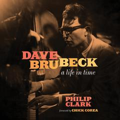 Dave Brubeck by Philip Clark audiobook