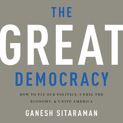 The Great Democracy by Ganesh Sitaraman audiobook