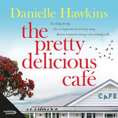 The Pretty Delicious Cafe by Danielle Hawkins audiobook