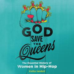 God Save the Queens by Kathy  Iandoli audiobook