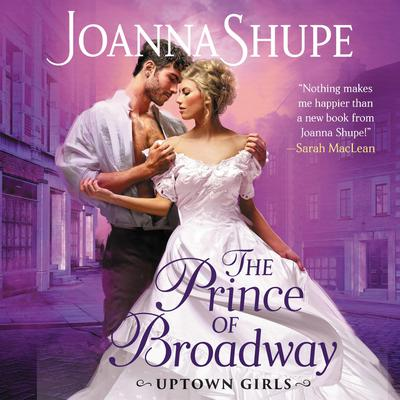 The Prince of Broadway by Joanna Shupe audiobook