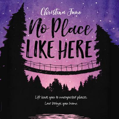 No Place Like Here by Christina June audiobook