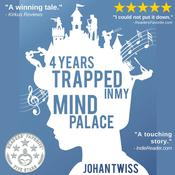4 Years Trapped in My Mind Palace by  Johan Twiss audiobook