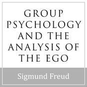 Group Psychology and the Analysis of the Ego by  Sigmund Freud audiobook