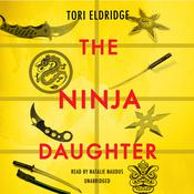 The Ninja Daughter by  Tori Eldridge audiobook