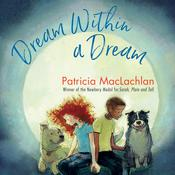 Dream Within a Dream by  Patricia MacLachlan audiobook