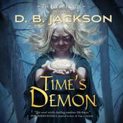 Time's Demon by  D. B. Jackson audiobook