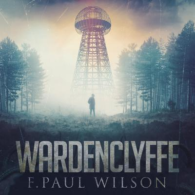 Wardenclyffe by F. Paul Wilson audiobook