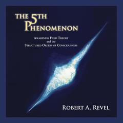 The 5th Phenomenon by Robert A. Revel audiobook