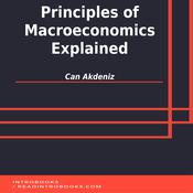 Principles of Macroeconomics Explained by  Can Akdeniz audiobook