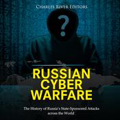 Russian Cyber Warfare by  Charles River Editors audiobook