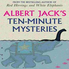 Albert Jack's Ten Minute Mysteries by Albert Jack audiobook