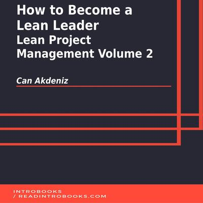 How to Become a Lean Leader by Can Akdeniz audiobook
