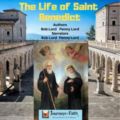 The Life of Saint Benedict by Bob Lord audiobook