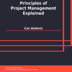 Principles of Project Management Explained by Can Akdeniz audiobook