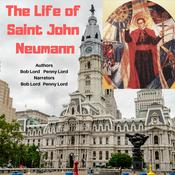 The Life of Saint John Neumann by  Penny Lord audiobook