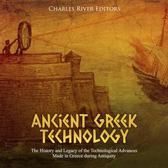 Ancient Greek Technology by Charles River Editors audiobook