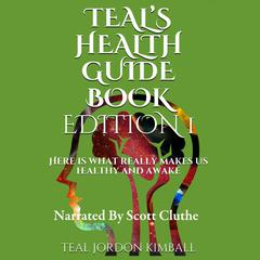 Teal's Health Guide by Teal Kimball audiobook
