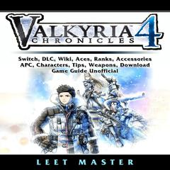 Valkyria Chronicles 4  by Leet Master audiobook