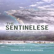 The Sentinelese by  Charles River Editors audiobook