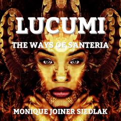 Lucumi by Monique Joiner Siedlak audiobook