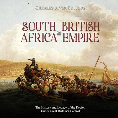 South Africa and the British Empire by Charles River Editors audiobook