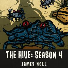 Hive, The: Season 4 by James Noll audiobook