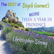 The Best of Bicycle Gourmet's More Than a Year in Provence by  Christopher Strong audiobook