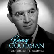 Benny Goodman by  Charles River Editors audiobook