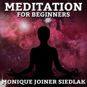 Meditation for Beginners by  Monique Joiner Siedlak audiobook