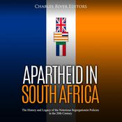 Apartheid in South Africa by  Charles River Editors audiobook