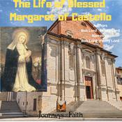 The Life of Blessed Margaret of Castello by  Penny Lord audiobook