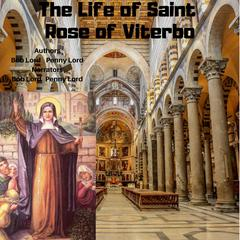 The Life of Saint Rose of Viterbo by Bob Lord audiobook