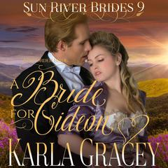 Mail Order Bride - A Bride for Gideon by Karla Gracey audiobook