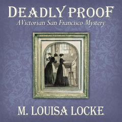 Deadly Proof by M. Louisa Locke audiobook
