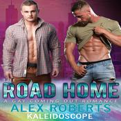 The Road Home by  Alex Roberts audiobook