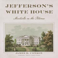 Jefferson's White House by James B. Conroy audiobook