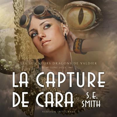 La Capture de Cara by S.E. Smith audiobook