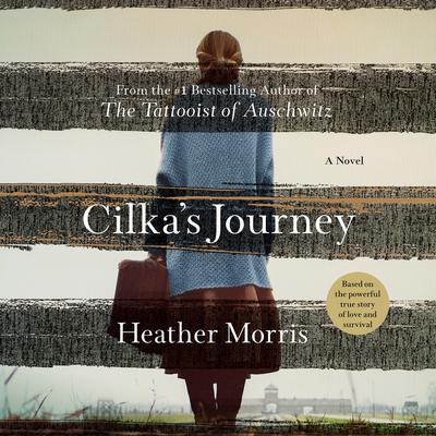 Cilka's Journey by Heather Morris audiobook