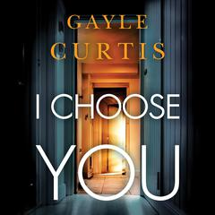I Choose You by Gayle Curtis audiobook