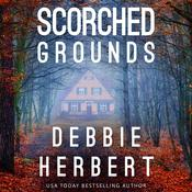 Scorched Grounds by  Debbie Herbert audiobook