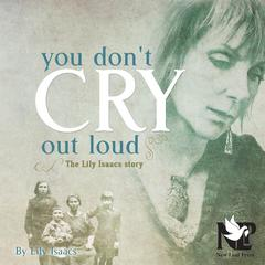 You Don't Cry Out Loud by Lily Isaacs audiobook