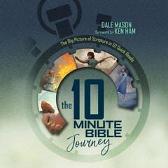 The 10 Minute Bible Journey by Dale Mason audiobook