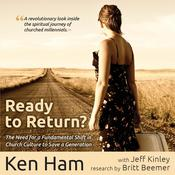 Ready To Return by  Ken Ham audiobook