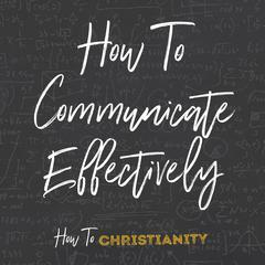 How to Communicate Effectively by Rick McDaniel audiobook
